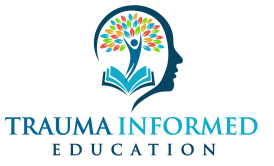 Trauma Informed Education